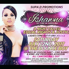 """SUPA D PROMOTIONS BRINGS """"ISHAWNA"""" LIVE IN TAMPA @THE THE BOUNCE BOY 7-22-17"""