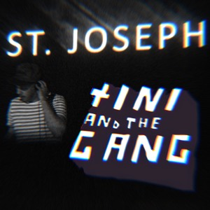 tINI and the gang podcast 24 pres. St. Joseph