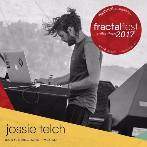 Ep. 22 - Jossie Telch - Fractalfest 2017 minimix