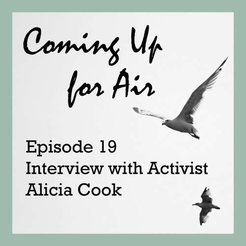 PODCAST #19 Interview with Activist Alicia Cook