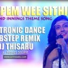 2017 Supem Wee Electronic Dance Dubstep Remix By DJ Thisaru
