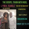 Gospel Artiste Lynda Randle on the Gospel train with Noel