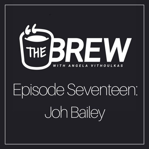 Episode #17 | Joh Bailey