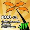 BUG#1 - Guide De Survie Du Geek En Vacances