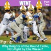 Episode 4.5: Why Knights of the Round Table, Not Night by Elie Wiesel? Part Two
