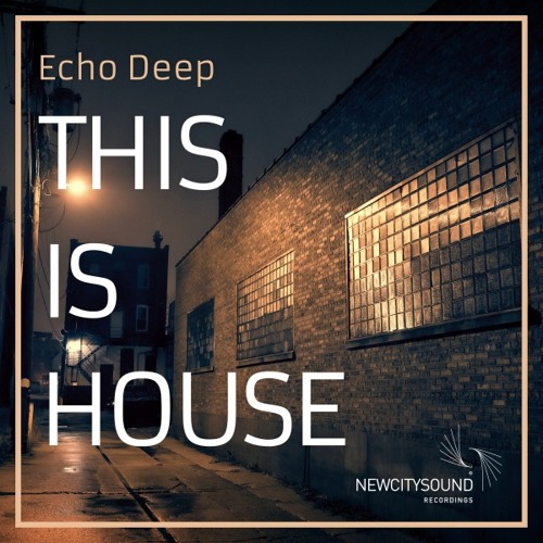 NCS038: Echo Deep - This Is House