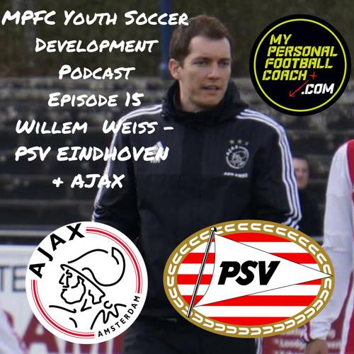 MPFC Youth Soccer Development Podcast Episode 15 Willem Weiss