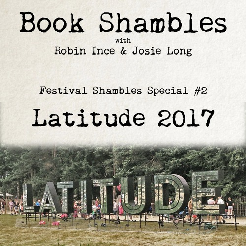 Book Shambles - Festival Shambles Special #2 - Latitude 2017