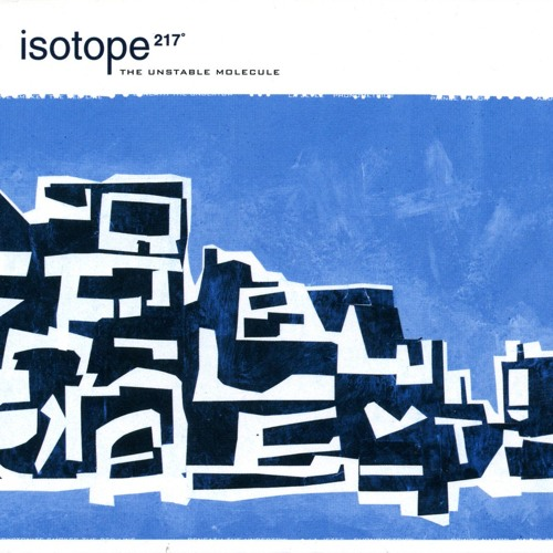 "Isotope 217° - ""Beneath The Undertow"" from ""The Unstable Molecule"""