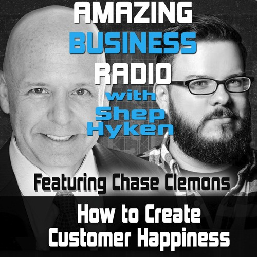 Chase Clemons Discusses How to Create Customer Happiness