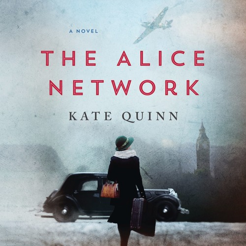 An Excerpt of THE ALICE NETWORK by Kate Quinn