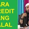 Cara Kredit Yang Halal | Ustad Khalid Basalamah