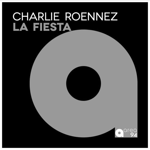 Charlie Roennez - La Fiesta (Original Mix)