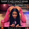 Twerk It A$$ Dance - Big Sean feat Nicki Minaj DJ DCardinal Remix