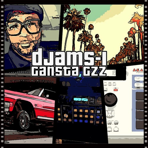 """Djams-1 """" Gansta Gzz"""""""