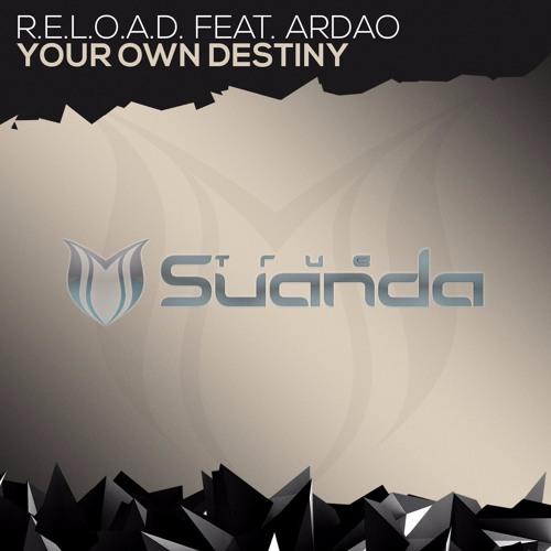 R.E.L.O.A.D. feat. ArDao - Your Own Destiny (Original Mix)