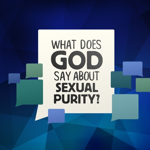 What Does God Say About Sexual Purity? - Tony Campbell with Guests