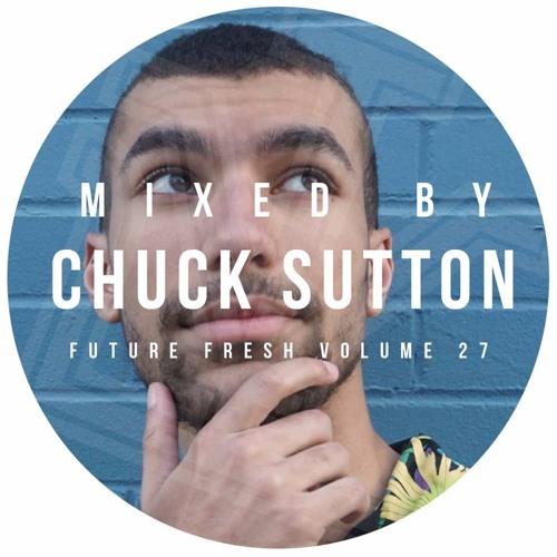 Future Fresh Vol. 27: Chuck Sutton