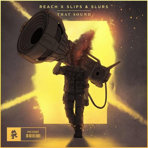 Reach x Slips & Slurs - That Sound