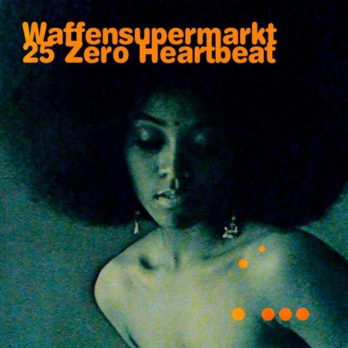25 Zero Heartbeat [Free download]