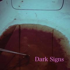Dark Signs