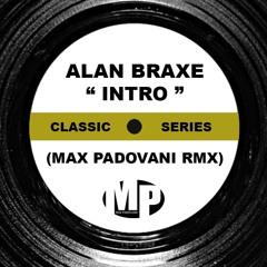 ALAN BRAXE - INTRO ( Max Padovani Remix)