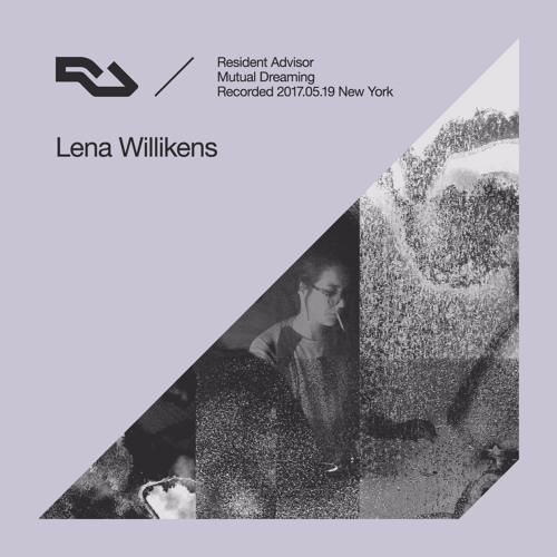 RA / Mutual Dreaming, New York: Lena Willikens (live 19.5.17)
