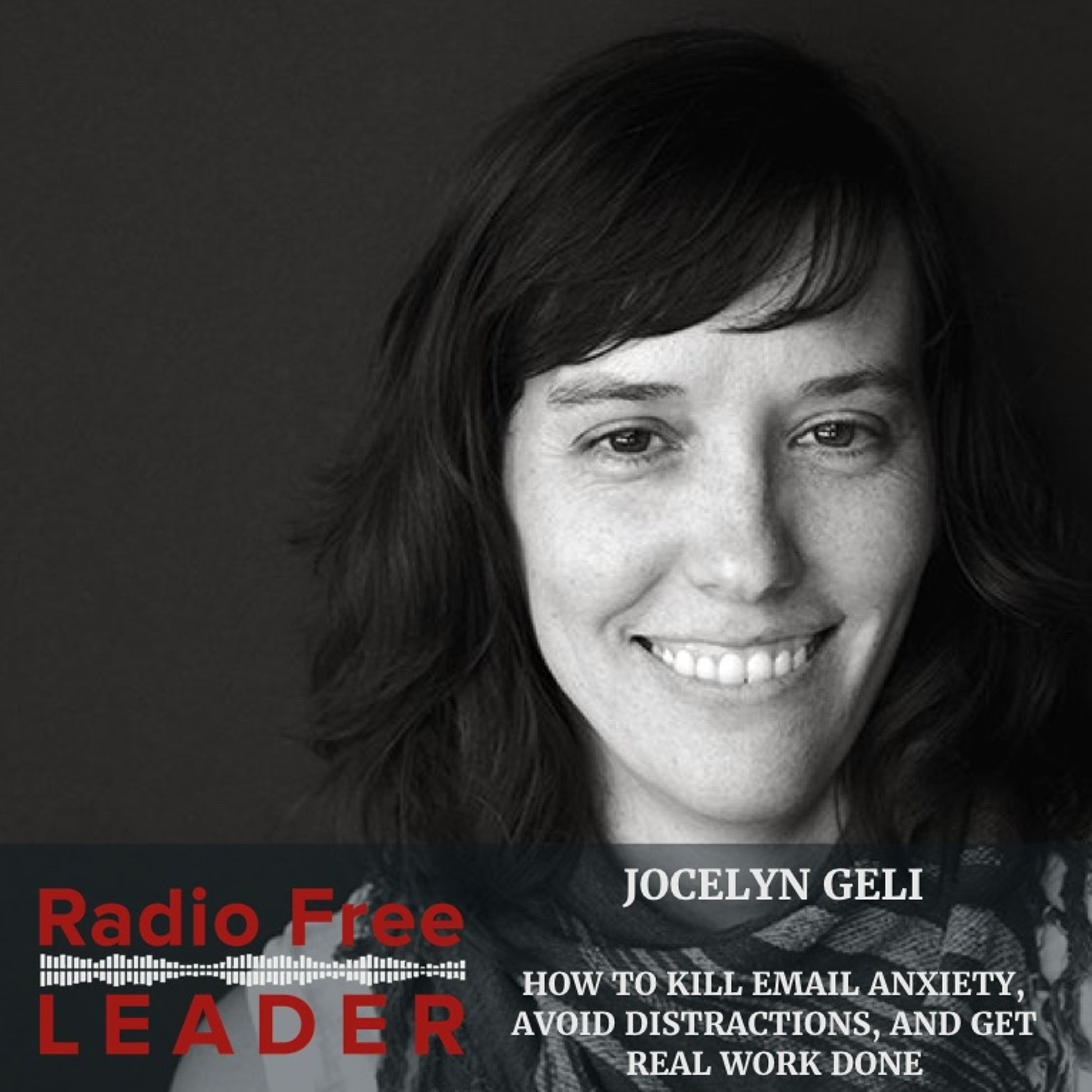 0821 | How to Kill Email Anxiety, Avoid Distractions, and Get Real Work Done with Jocelyn Glei