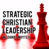 Reality — Keep it Real, Part 9 (Strategic Christian Leadership #42)