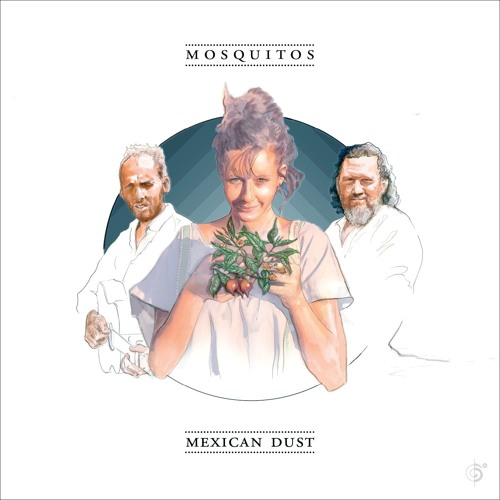 """Mosquitos """"Counting The Days"""" from the album Mexican Dust"""
