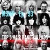 MSMP 93: Top 5 Hair Band Ballads (Part 1)