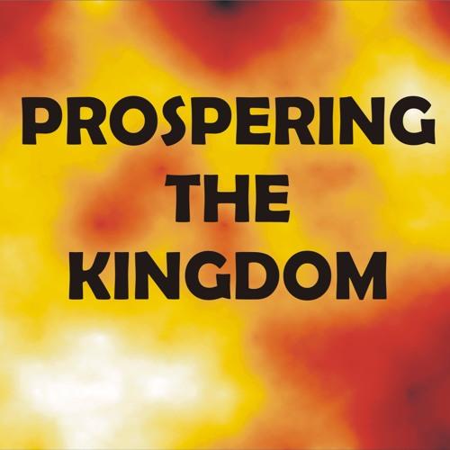 Prospering The Kingdom