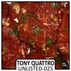 Unlisted 025 - Tony Quattro (Marinate)