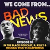 Ep 10 | In the Black Podcast, R Kelly and Vick Vs. Kaepernick
