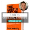 036: Mark Manson: The Subtle Art Of Not Giving A F*ck