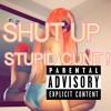 SHUT UP Stupid Cunt