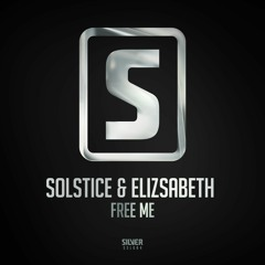 Solstice ft. Elizsabeth - Free Me (#SSL084)