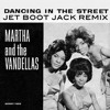 Martha & The Vandellas - Dancing In The Street (Jet Boot Jack Remix) FREE DOWNLOAD!