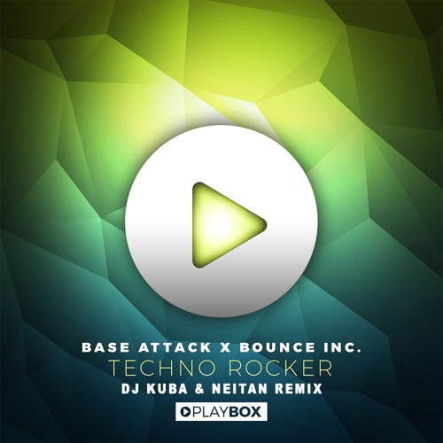 Base Attack x Bounce Inc - Techno Rocker (DJ KUBA & NEITAN Remix)