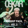 Oskar Mashup Pack Vol.3 (FREE DOWNLOAD)