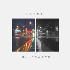 Setou - Bulldozer