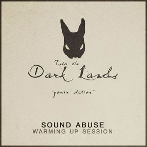 Into The Dark Lands – Power Station [Warming Up Session by Sound Abuse]