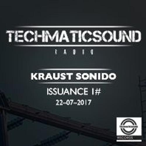 Techmaticsound Radio– Kraust Sonido–22/7/2017