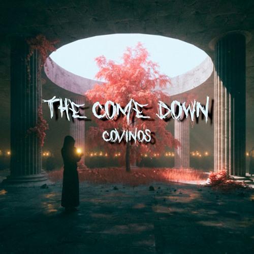 Covinos - The Come Down
