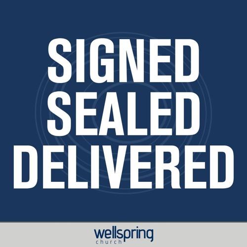 Signed, Sealed, Delivered   Pastor Aaron Bolduc