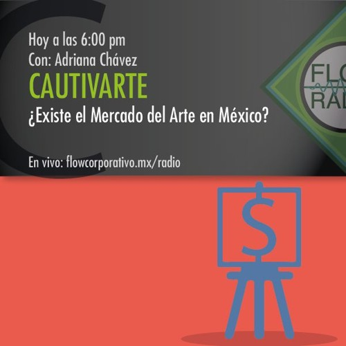 CautivArte 081 - ¿Existe el mercado del arte en México?