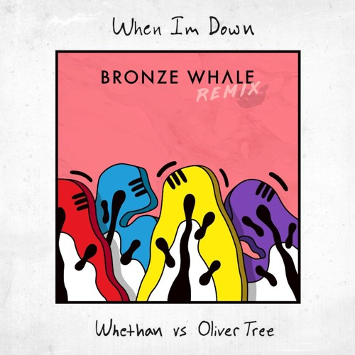 Whethan VS Oliver Tree - When I'm Down (Bronze Whale Remix)