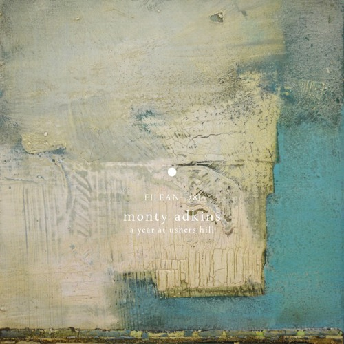 Monty Adkins - A Year At Ushers Hill (album preview)