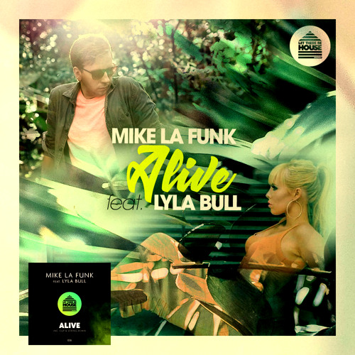 Mike La Funk - Alive (feat. Lyla Bull) Radio Edit