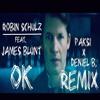 Robin Schulz Ft. James Blunt - OK (Paksi & Deniel B. Bootleg)